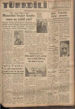 O LAG A GU AAA ON DÖRDÜNCÜ YIL SAYI:; 4256 15 AĞUSTOS SALI 1939 GÜNDELİK SİYASAL GAZETE BAA eee e l Hitler — Ciano mülâkatının akisleri: Ziraat Izmif Fuaflnda - Mussolini beşler konfe- | Veti Hatay pavyonu ıerındegeleceklere NYN Fuar gün ransı mı teklif etti? BK aa #i Ükesei & G ..;'.....:.._..-.._ı-...' SÜ a G ETELİN C. <D l A v nıtmak için Antak- Fo | Hatayitanrra e aldu.