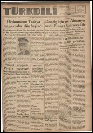 ON DÖRDÜNCÜ YIL SAYI: 4257 GÜNDELİK SİYASAL GAZETE ——— Danzig için ne P.slmanyfı ne de Fransaölmiyecektir MA U U M a — Ordumuzun Trakya I manevralarıdün başladı. |