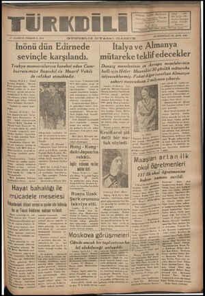 H V U V M a n 'AZAF DA — ©N DÖRDÜNCÜ YIL SAYI: 4258 a— —— ı —e - ı v 17 AĞUSTOS PERŞEMSE 1939 GÜNDELİK SİYASAL GAZETE Inönü dün Edirnede — Italyave Almanya sevinçle karşılandı. — mütareke teklgf edecçklçr