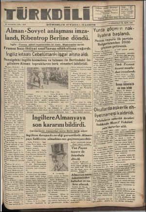 """w_.w— ON DOIDÜNCÜ YIL SAYLı 4265 25 AĞUSTOS CUMA 1938 GÜNDILIK SIYASA.L GAZETE X—______—_____—__——_'_ Yurda göçmen A sası iİmza.  Yurda göçmen nak- liyatına B başlandı. vapuru ilk partide Nazım YaPar N 000 Alman -Sovyet anlaşması imza- landı, Rıbentrop Berlıne dond UĞN — GK — AA L AUA — L AA _—l—_r_ı:n-ov""""__—-—_—   """