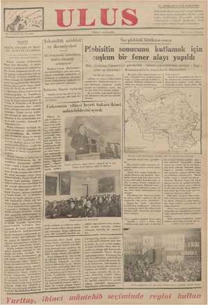 Gündelik KÜÇÜK ANLAŞMA VE FRAN- SIZ - İTALYAN UZLAŞMASI Lö Tan gazetesinin 13 sonkâmen sayısından türkçeleştitilmiştir; Küçük anlaşma devletlerinin Dışarı İşler Bakanları 11 sonkâ- nunda Liyubliyana'da toplandılar. Bu, küçük anlaşmanın arada sıra- da yaptığı toplanışlardan biri ise de, Fransa ile İtalya arasında ya- Pılan anlaşma ve bugünlerde Ce- TLekaudluk muddeti ve ikramiyeleri Bu husustaki haberlerin doğru olmadığı anlaşılıyor Matbuat Umum Müdürlüğün - den bildirildiğine göre, bazı gaze: telerde tekaüdlük müddetinin in- dirileceği ve tekaüdiye ikramiye- harsntn baldırılacağı hakkında in- VAL PACIPLDALA APLULELACAA DOKUL ci Plebisitin sonucunu kutlamak için - coşkun bir fener alayı yapıldı Rey pusulaları Cenevre'ye gönderildi — Alman gazetelerinin sevinci - İngi - dizler ne diyorlar? — Avusturyalrlarla macarların düşünceleri içinde geçmiştir, Saat 18 de sonu gelmiyen bir alay şe- hir sokaklarından göçmeğe başlamıştır. Bu arada, alman cephesi üyeleri s06- yal — demokrat fırka merkezini kuşat- mışlar ve içeriye girmağe toşebbüs et - Sar'da son yaziyel Sarbruk, 16 (ALA.) — Havas #jansı