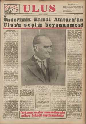 """Önderimiz Kamâl Atatürk'ün Ulus'a seçim beyannamesi inanımız vardır. Okonomide, ma- liyede, nafıada, kültürde ve milli müdafaa ileiç ve dış sıyasada doğruluğu denenmiş gidiş yol- Sevgili yurddaşlarıni; Büyük Millet Meclisinin yehi saylav seçimine girerken, geçen > """" iyll ÖS GS F K AM"""