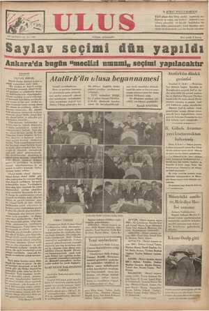 """Saylav seçimi dün yapıldı Ank_ara'da bugün """"meclisi umumi,, seçimi yapılacaktır Gündeti ae Ü UAi Atatürkün dünkü t ;"""" M ':"""""""""""" r Atatürk'ün ulusa beyannamesi ı gezintisi"""