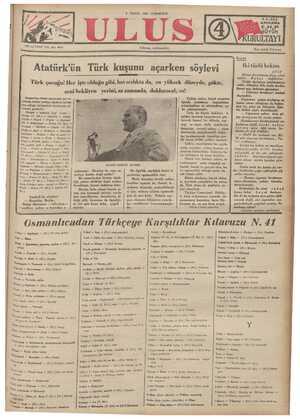 Atatürk'ün Türk kuşunu açarken söylevi Türk çocuğu! Her işte olduğu gibi, havacılıkta da, en yüksek düzeyde, gökte, e seni bekliyen yerini, az zamanda, dolduracal;-ın! 1 Tabiat, onları, kendi unsurları | v içinde, - ezmekten, — boğmaktan, | PN yoketmekten ve ettirmekten, cu- da. çekinmemiştir. | Türk, bu büyük hakikati, selden tanımal kanasitasi Atatürk'ün dünkü söylevinde hiç bir Yabancı kelime yoktur, söylevde kullân- Duş olduğu kelimelerin bazılarının an- Tamları şunberdir: Unmak — yapmak, imal etmek — Unsur (T. Kö.) — İlcinlik — Alaka. «& *| y N AATORUR İki türlü hekim ATAY Bütün devrimlerin birge sıfatı şudur: Rahat değildirler. Göğüs darlığına tutulduğunuz vakit, ölümden bile fazla korktu- Hunuz şey, hekimin ağzından; — Cigarayı bırakınız! sözünü duymaktır. Cigaranın göğüs darlığına ne kadar zararı olduğunu da hekim- den iyi, gene siz bilirsiniz. Eğer bir hekim şöyle diyebilseydi: — Cigaranın yalnız - sizin gö: Aka OÇ eee Haa