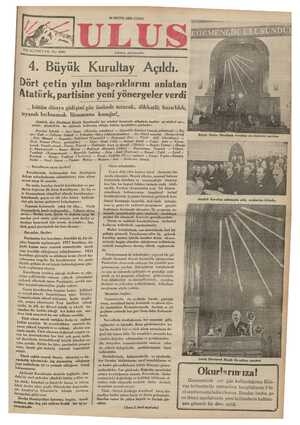 4, Büyük Kurultay Açıldı.î. Dört çetin yılın başarıklarını anlatan Atatürk, partisine yeni yönergeler verdi .. bütün dünya gidişini göz önünde tutarak, dikkatli; hazırlıklı, üuyanık bulunmak lüzumuna kanığız!..