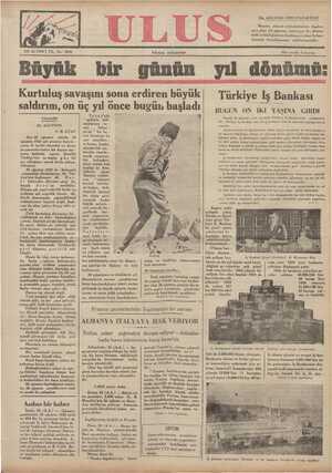 """DüUyük Dif günün yıuü donümül Türkiye *İ_g Bankası BUĞGÜN ON İKİ YAŞINA GiRDI Kurtuluş savaşını sona erdiren büyük saldırım, on üç yıl ( once bugün başladı n ü'nde * milletin talli _; maküsunu ye « 26 AĞUS TV"""" ada 'a nen ,,, Sakar - A"""