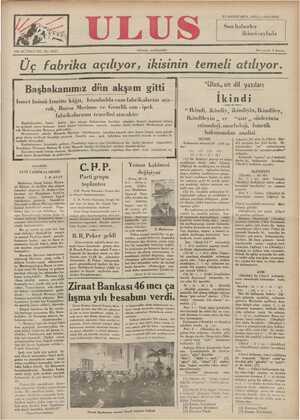 """Üc fabrika açılıyor, ikisinin temeli atılıyor.   Aeb KDA MASAATR LA GRUAKUYTNILAK YAK SAT YU AO RL TI Başbakanımız dün akşam gıttı_I """"Ulus, un dit Yazıları E İsmet İnönü İzmitte kâğıt, İstanbulda cam (abrikalarını aça - I k l n d ı cak, Bursa Merinos ve Gemlik sun - ipek VA fıhıılııl SA nni t oğl l I """"İI:led.ı ı.kınıln ıkmdnın İkıııdılı-v,"""