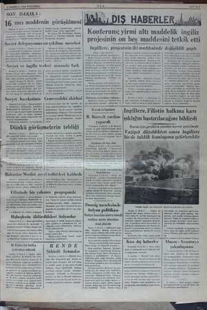 | 9 TEMMUZ 1936 PERŞEMBE SON DAKİKA : Montrö, 8 (A.A.) — Boğazlar kon- bu sabahki toplantı sırasında 16 inet madde hakkında