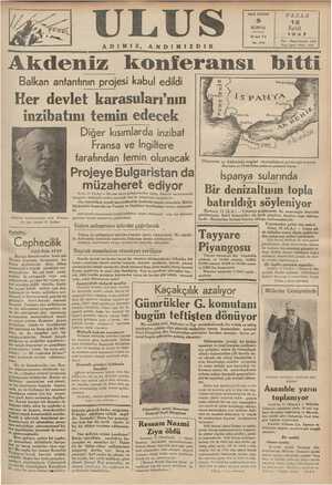 <A HO USU / MN ON AU AD MAE M GA DAEA PP UA Balkan antantının projesi kabul edildi |f Her devlet karasuları'nın inzibatını temin edecek Ö p v ı Bi v .| a