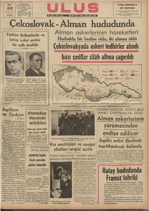 """Türkiye Balkanlarda ve ? — bütün yakın şarkta — ; bir sulh âmilidir —— — * TAYMİS """" Alman askerlerinin hareketleri Hududda bir hâdise oldu, iki alman öldü (ekoslovakyada askeri tedbirler alındı harzı cıniftlar cilâk altına cağırileli"""