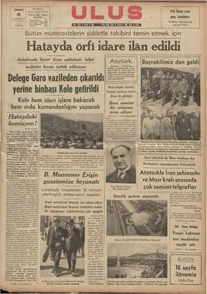 Hatayda örfi idare ilân edildi fis;vî M Antakyada hayat biraz sakinleşti, fakat Atatürk İstanbul, 3 (Tllnl)_ Aıılı refakat Hari- tedbirler henüz tatbik edilmiyor Delene Garo vazifeden cıkarıldı