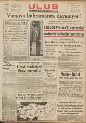 ŞÜ ni a l AA AD Ö Z Z K Te ea A aıuy VIi Varşova'nın düştüğüne dair Alman umumt karargâhının resmi tebliğini, Varşova radyosu neşriyatiyle filen yalanlıyor 120.000 Varsova'lı framvayları ıınıı:ıuııuılı K e B t et c SO ee Bazı mıntakalardaki ihtiyat erleri bir buçuk ay talim ve terbiye için silâh altına çağırıldı Bu celp memleketin her e. P ct aa S U S e — D, agp T e 7