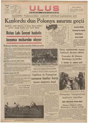 Kızılordu dün Polonya sınırını geçtı Moskova, garbi Ukranya ve beyaz Rusya halkına yardım etmeği kendisi için vazife biliyor || lı Sovyefler Birliği | Romanya'nın foprak Bülün Leh-Sovvet hududu bülünlüğüne