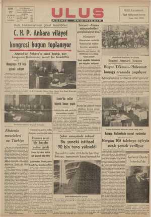 DERŞELAR N P ÇUNT RPECNE (.H. P. Ankara vilâyet — sssinlesiyormu yöeç Almanya Macaristan tarikiyle — Rliş ı ıı. 1 CA kongresi bugün foplanıyor — 'erencrsninn | Atatürk'ün Ankara'ya ayak bastığı gün 200.000 İkişi kadar olduğu —| : : i ı n kongrenin toplanması, mesut bir tesadüftür tahmin ediliyor İ' Geöğeci sök$li kaç aS MESİ b dallka;