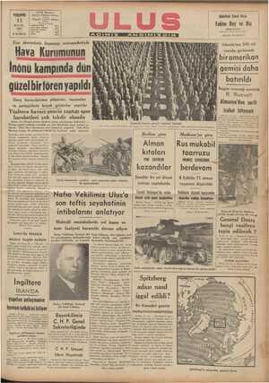 aa — OĞ UŞO LA İnönü kampında dün ĞKit ğ, l güzelbirtören yapıldı A 454 Genç havacılarımız plânörler, tayyareler ü SÜY? A YADİT BCS . E L c S n L S O LN K R L SEL/ biramerikan A lgemisi daha O — batırıldı hüzi Bugün vereceği nutukta B. Ruzvelt | Almanya'dan sarih YA b A LA gaa D K M