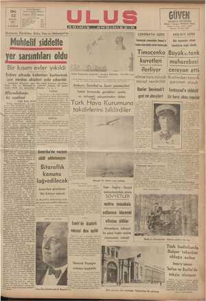 Rus faartuzları alman — > Munıeıiı siddeııe ; 7'/7/!;!, '?&7!. ikf::::::::n?ı:::nî?:ı:ı harekâtına engel olmadı k ; Timoçenko Büyük »rtank er sarsıntıları oldu. Timoçenko Büyük»tan kuvetleri Bir kısım evler yıkıldı ($ #4 — ue muharebesi VD l ilerliyor |cereyan etti Ekker altın dd kalunları kurtarm Gk İnönü Kampında tayyareler, Atatürk Büstünün üzerinde uçuş| AM GA Üai e aa C v Atatürk ERİ ü T isin voardım askinleri vola erlesrileii —| ( Tzönü kamnının yaz devresi K KAT olmgnlloro İ?.UY'UIİ.(;RUSİGFdon bircok erandtüm