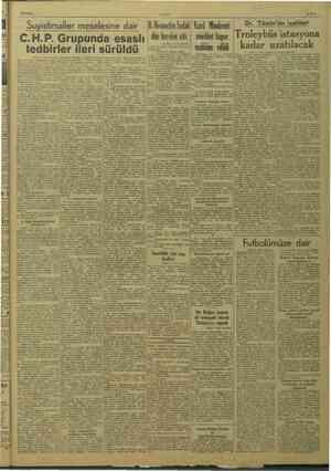 97/2/1949 Suyistimaller meselesine dair C.H.P. Grupunda esaslı yl ileri sürüldü (Başı 1 inci sayfada) birin de teftiş...