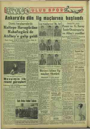 """Ankara'da dün lig maçlarına başlandı Dünkü karşılaşmalarda altepe Havagücüne Muhafızgücü de (  tıfbey'e galip geldi Mk """"eh"""