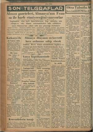 Sahifa 4 SON TELGRAFLAR Alman gazeleleri, Almanya'nın Fran- sa ile harb etmiyeceğini yazıyorlar (Ulusal Birlik) 25 w Otuz