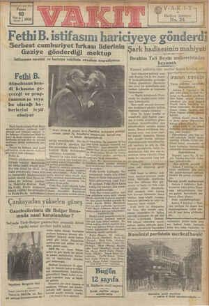 V-A-KR. IT Hedive kunonu No. 24 Fethi B. istifasını hariciyeye gönderdi Serbest cumhuriyet fırkası liderinin Şark hadisesinin