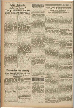 — 4 — VAKIT 29 Ağustos 1930'— Ağrı dağında Asiler ne halde? Tedip hareketi bir iki güne kadar başlıyacak Ağrı dağındaki...