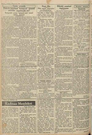 —— 6 — VAKIT 2 Kânunevel 1930 Talebe Hukuk talebesi arasında kongresi nizami şekilde yapılmadı mı? Kongrede yalnız üçüncü...