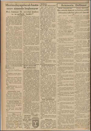 —i —VAKIT 27 Kânunuevvel 1931 Manisadayapılacak hasta- neye nisanda başlanıyor Muiz Eskinazi Ef. ve ne şartlarla bıraktı ?