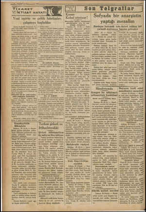 —)— VAKIT 31 Kânunuevvel 1931 VEİKTİSAT HAYATI Yeni ispirto ve ç - çalışmıya başladılar Sanayi ve maadin bankasmın Uş « şakta