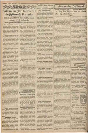 —4-— VAKIT 3 ŞUBAT 1932 —— SPOR Balkan maçları tarihlerini değiştirmek lâzımdır Yunan gazeteleri bile noktai naza- rımızı