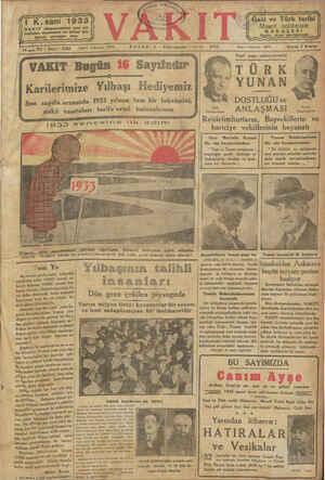 1 K.sani 1933 yeni yılı VAKIT ia için hayırlı diler 16 mc Yıl * Sayı : 5382 VAKIT Bugün Karilerimize Yılbaşı...