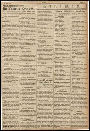 21 Mart 1933 VAKIT'ın Edebi Tefrikası: No. 30   e Bir Yastıkta Kocayın.. Halâ onu bağrına bastırmış du- ruyordu. — Beni biraz