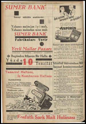 a   i ie ei Me DEDE RE —ı2 — VAKIT 12 i.nci kânun 193 SUMER BANK. ig Sanayi istiklâlin anahtarıdır. Yabancı malından iyi...