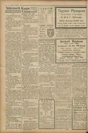— 10—VAKIT 4 MART 1934 Grassi yastıklarma dayanarak:   — Bundan zerre kadar şüpbe etmeyiniz! Dedi.. Sonra devam etti: —...