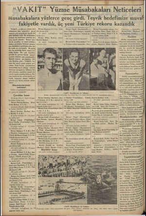 """Vi «W """"VAKIT,, ım 934 yılı yüzme mü- sabakaları dün memleket sporu namına çok sevinilecek büyük bir spor hâdisesi oldu. Bu"""