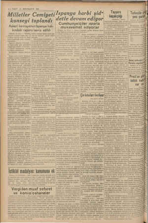 8 — VAKİT 17 İKİNCİKANUN 1939 ' Milletler Cemiyeti Ispanya harbi şid- : konseyi toplandı Askeri komisyonun Ispanya hak-...