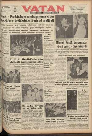 ürk - Pakistan anlaşması dün ecliste ittifakla kabul edildi ülü, tasarının aym zamanda <<Bırlesmı— Milletler misakının ideallerini ve sulhu korumayı gaye edindiğini» - söyledi ]iü'ıeki görüşmelerde Pakistan Başbakanı Muhammed Ali iw lsr>reler e Tomedlicineo Gaelisi çıracında v teczahitarat vanıldı