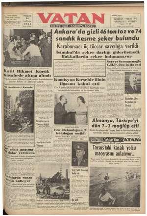 """TU   Yazan: H. ER Ankara 'da gızlı 46 ton toz ve 74 . sandık kesme şeker bulundu   Karaborsacı üç tüccar savcılığa verildi V Haa ni e ni HOU G ea z aaaa Y N ei ee VEG O S G c n A"""""""