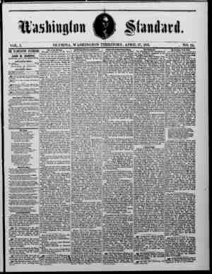 WASHINGTON STANDARD. VOL. I. the insuitm mum —IS ISSI'ED KVEKY SAU'BDAY MORSISO BY — JOHN M. MURPHY, EDITOR AND PROPRIETOR.