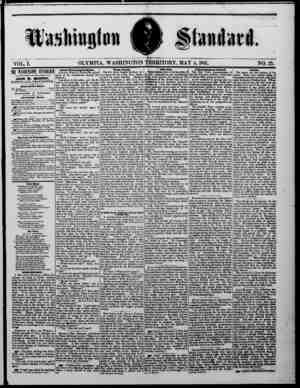Washington Standard VOL. I. THE WASHINGTON STANDARD —l3 IgSI'KD KVKRY SATURDAY MORNING BY — JOHN M. MURPHY, BDITOR AND...