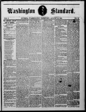 Washington Standard VOL. I. TDE usimm —l4 IfttfCED tVEMY IATCBDAT VOfcXISO BY— JOHN M. MURPHY, EDITOR AND PROPRIETOR....