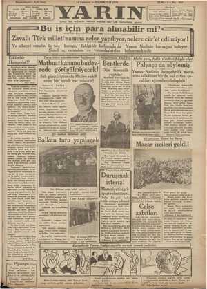 13 Temmuz — PAZARTESİ 1931 SENE : 2 — No.: 560 / 7dıırılıan( ' İstanhul Ankara caddesinde | Telefon Saniral * İstanbul delrel