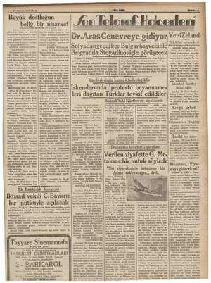 y 2- 8 KE munuevvel 1939 İ Büyük döstleğmü beliğ bir ru — Baştarajı 1 inci sahifede — gösterilen alâka ve dostluk...