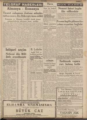 Almanya - Romanya in De ilân edilecektir Ticaret anlaşması dostane Ankara 23 (Telefonla) — Parti divanı yarın 0 da Parti...