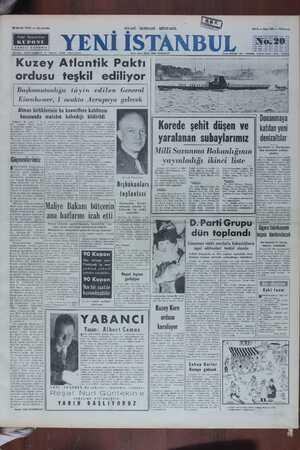 ordusu teşkil ediliyor Başkomutanlığa tâyin edilen General Eisenhower, 1 ocakta Avrupaya gelecek Alman birliklerinin bu kuvvetlere katılması hususunda mutabık kalındığı bildirildi Iloııanmaya katılan yeni varalanan subavlarımız   denizaltılar I(orede şehit duşen ve