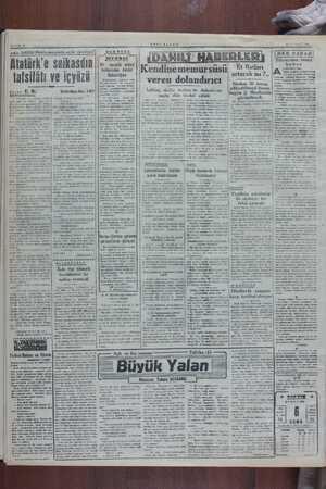 SAYFA: £ Atatürk'e lğıı..ııı B — Efendim rica ederim, bende- pizin gizli bir içtümaa — girmekli- | fim, komplo...
