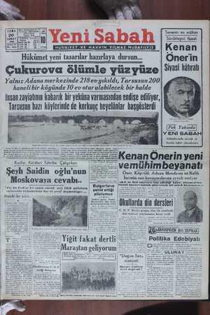 """HÜRRiYET. VE HAKKIN YILMAZ MuDAFııYıZ Hükümet yeni tasarılar tasarılar hazırlaya dursun... Çukurova ölümle yüzyüze Yalnız Adana merkezinde 218 ev yıkıldı, Tarsusun 200 haneli bir köyünde 10 ev otur ulabilecek bir halde """" KEeNnan Öner'in W! Siyasi Iıalıralı"""