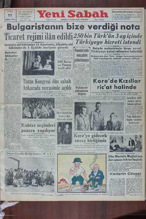 Ticaret rejimi ilân edildi250 bin Türk'ün 3 ay içinde Türkiyeye hicreti istendi Imî Notada muhacirlerin biran evvel Ihracata aid hükümler 15 Ağustosta, idhalâta aid hükümler de 1 Eylülde meriyete girecek | Komünizmle ' Türkiyeye kabul edilmeleri belirtildi | Baskıdan | Şikâyetler W | Öi ||Muhacerete dair Türk - Bulgar konvansiyonunun ihlâl olunduğuda şiddetle protesto ediliyor