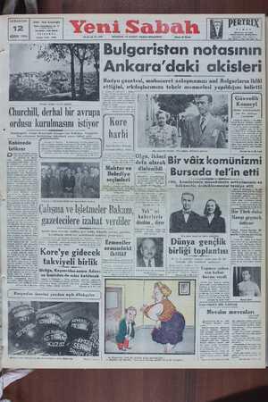 Ankara'daki akisleri Radyo gazetesi, muhaceret anlaşmamızı asıl Bulgarların ihlâl ettiğini, ırkdaşlarımıza tehcir muamelesi yapıldığını belirtti Ankara 11 (Telefonla) — Bulgar —— rkdaşımızın Üç Ay za göç etmemi — için Güvenlik Konseyi Dünkü müzakerelerde yine bir neticeye Te BN Z Plovdiv (Filibe) den bir görünüş anlaşılamamıştır. Şu ana kadar Dişii Kimiza nota »nkumı.. Churehill, derhal bir avrupa ———