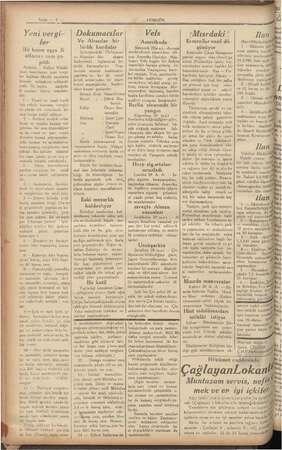 Sayfa — 2 — Yeni vergi- ler Bir kısım eşya fi atlarına zam ya- pıldı Ankara — Maliye Vekâle tince hazırlanan yeni vergi-