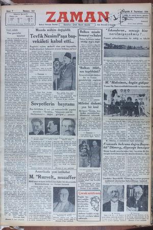 S ai — - eeeti Yevmi makale Mısırda mühim değişiklik Balkan misakı € gazeteler meselesi | Tevfik NesimPaşa baş- BAD YA istediği doğru değil Ati ve H * Çal !skenderun,, sancagı bize bir ticaret metar zannetme vu olmadığını, her medeni mem- Tekette matbuntin, heyeti umumi- Ca TE A Hurüsi ) — Başvekil Nazit Veklli Müsyü yas d uPi